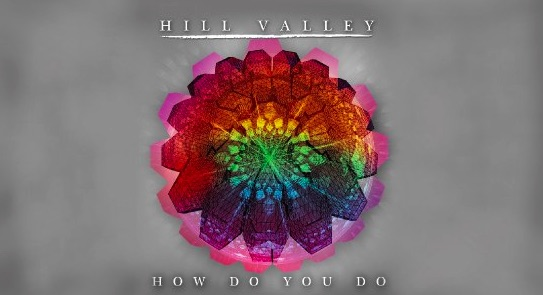 How Do You Do – Hill Valley